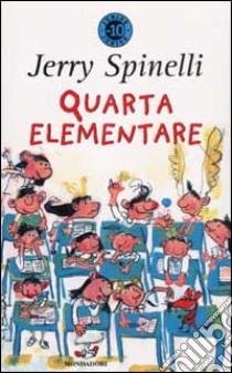 Quarta elementare libro di Spinelli Jerry