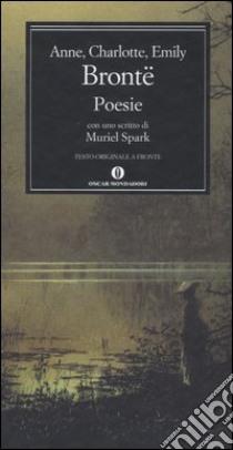 Poesie. Testo inglese a fronte libro di Brontë Anne - Brontë Charlotte - Brontë Emily