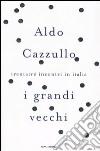 I grandi vecchi. Trentatré incontri in Italia libro