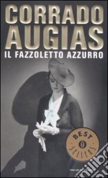 Il fazzoletto azzurro libro di Augias Corrado
