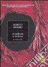 La bellezza e l'inferno. Scritti 2004-2009 libro