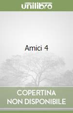 Amici 4 libro di Sfonfarini Chicco; Zanforlin Luca