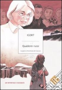 Quaderni russi. La guerra dimenticata del Caucaso libro di Igort
