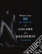 Il colore del desiderio. 80 days. Azzurro. Vol. 2 libro