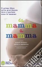 Da mamma a mamma libro