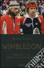 Wimbledon. Sessant'anni di storia del più importante torneo del mondo libro