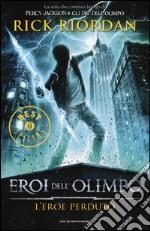 L'eroe perduto. Eroi dell'Olimpo. Vol. 1 libro
