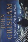 I segreti di Gray Mountain libro