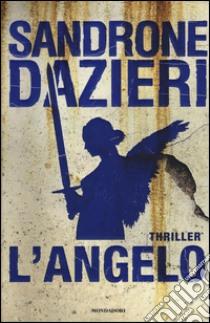 L'Angelo libro di Dazieri Sandrone