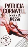 Nebbia rossa libro di Cornwell Patricia D.