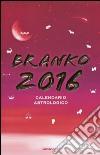 Calendario astrologico 2016. Guida giornaliera segno per segno libro
