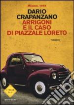 Arrigoni e il caso di piazzale Loreto. Milano 1952 libro