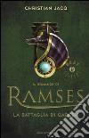 La battaglia di Qadesh. Il romanzo di Ramses. Vol. 3 libro