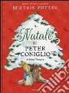 Il Natale di Peter Coniglio. Ediz. a colori libro