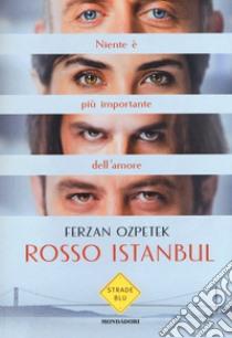 Rosso Istanbul libro di Ozpetek Ferzan