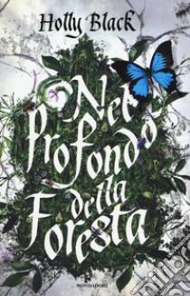 Nel profondo della foresta libro di Black Holly