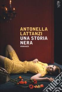 Una storia nera libro di Lattanzi Antonella