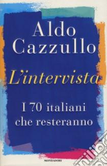 L'intervista libro di Cazzullo Aldo