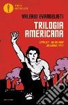 Trilogia americana: Antracite-One big union-Noi saremo tutto libro