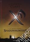 Shadowhunters. The infernal devices: L'angelo-Il principe-La principessa libro
