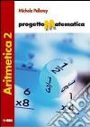 Progetto matematica. Aritmetica. Per la Scuola media. Con espansione online libro