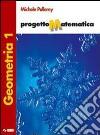 Progetto matematica. Geometria. Per la Scuola media. Con espansione online libro