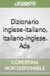 Dizionario inglese-italiano, italiano-inglese. Adattamento e ristrutturazione dell'originale «Advanced learner's dictionary of current English» dell'O. U. P. libro