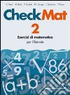 CheckMat. Esercizi di matematica. Per le Scuole superiori libro