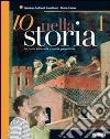 IO E LA STORIA VOL. 1