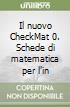 Il nuovo CheckMat 0. Schede di matematica per l'ingresso nella scuola superiore. Per le Scuole superiori. Con espansione online libro