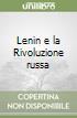 Lenin e la Rivoluzione russa libro