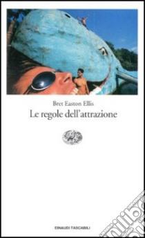 Le regole dell'attrazione libro di Ellis Bret E.