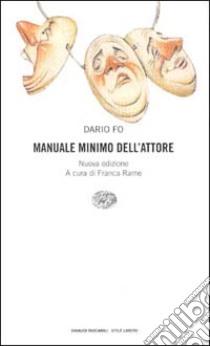 Manuale minimo dell'attore libro di Fo Dario; Rame F. (cur.)