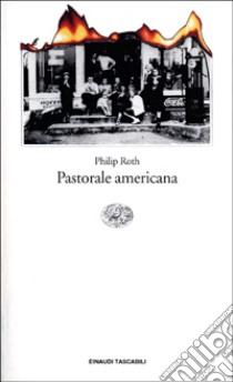 Pastorale americana libro di Roth Philip