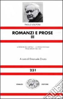 Romanzi e prose. Vol. 3 libro di Volponi Paolo; Zinato E. (cur.)