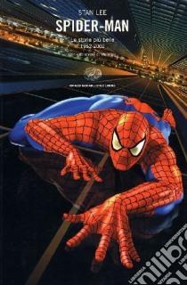 Spider-Man. Le storie più belle 1962-2002. Con uno scritto di Wu Ming libro di Lee Stan; Lupoi M. M. (cur.)