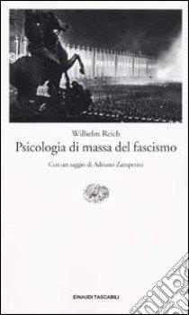 Psicologia di massa del fascismo libro di Reich Wilhelm