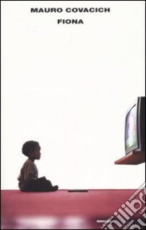 Fiona libro di Covacich Mauro