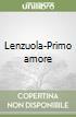 Lenzuola-Primo amore libro