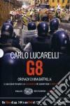 G8. Cronaca di una battaglia. Con DVD libro