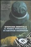 Il Primo miracolo di George Harrison libro