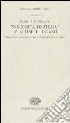 «Sfacciata fortuna». La Shoah e il caso-«Sfacciata fortuna». Luck and the holocaust. Ediz. bilingue libro