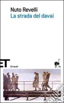 La Strada del davai libro di Revelli Nuto