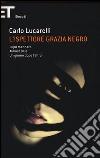 L'ispettore Grazia Negro: Lupo mannaro-Almost blue-Un giorno dopo l'altro libro