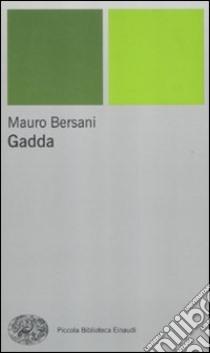 Gadda libro di Bersani Mauro