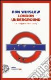 London underground. Le indagini di Neal Carey libro