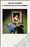 Il pappagallo di Flaubert libro