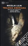 Trilogia siberiana: Educazione siberiana-Caduta libera-Il respiro del buio libro