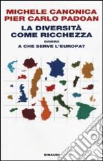 La diversità come ricchezza ovvero a che serve l'Europa? libro