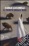 Il tempo delle iene libro